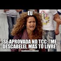 EUSE APROVADA NO TCC: