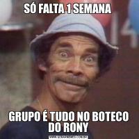 SÓ FALTA 1 SEMANA GRUPO É TUDO NO BOTECO DO RONY