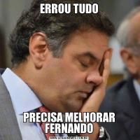 ERROU TUDOPRECISA MELHORAR FERNANDO