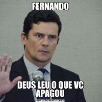 FERNANDODEUS LEU O QUE VC APAGOU