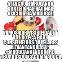 ATENÇÃO: TÁ ROLANDO SORTEIO NAS PÁGINAS OFICIAIS DA MADUCA!!VAMOS DAR VISIBILIDADE E VOZ AO ECA E AOS CONSELHEIROS TUTELARES LEVANTANDO AS # #MADUCANOENCONTRO  #30ANOSDOECACOMMADUCA