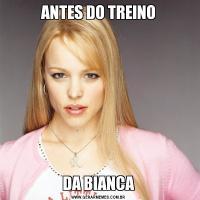 ANTES DO TREINODA BIANCA