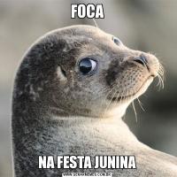 FOCANA FESTA JUNINA