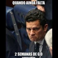 QUANDO AINDA FALTA2 SEMANAS DE G.O
