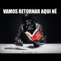 VAMOS RETORNAR AQUI NÉ