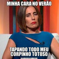 MINHA CARA NO VERÃOTAPANDO TODO MEU CORPINHO TOTOSO