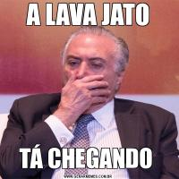 A LAVA JATOTÁ CHEGANDO