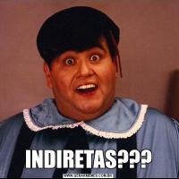 INDIRETAS???