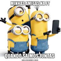 MINHAS AMIGAS NA FTQUANDO SAIMOS JUNTAS