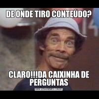 DE ONDE TIRO CONTEÚDO?CLARO!!!DA CAIXINHA DE PERGUNTAS