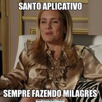 SANTO APLICATIVOSEMPRE FAZENDO MILAGRES