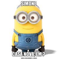 SIMONE CASA NOVA, EM ?