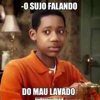 -O SUJO FALANDODO MAU LAVADO