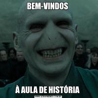 BEM-VINDOS À AULA DE HISTÓRIA