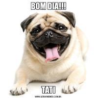 BOM DIA!!!TATI