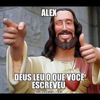 ALEXDEUS LEU O QUE VOCÊ ESCREVEU