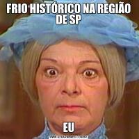 FRIO HISTÓRICO NA REGIÃO DE SPEU