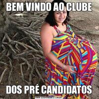 BEM VINDO AO CLUBEDOS PRÉ CANDIDATOS