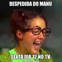 DESPEDIDA DO MANUSEXTA DIA 12 NO TV