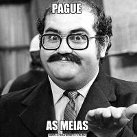 PAGUE AS MEIAS