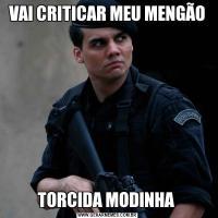 VAI CRITICAR MEU MENGÃOTORCIDA MODINHA