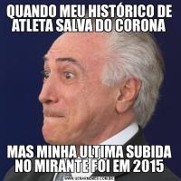 QUANDO MEU HISTÓRICO DE ATLETA SALVA DO CORONAMAS MINHA ULTIMA SUBIDA NO MIRANTE FOI EM 2015