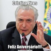 Cristina Pires Feliz Aniversário!!!