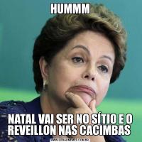 HUMMMNATAL VAI SER NO SÍTIO E O REVEILLON NAS CACIMBAS
