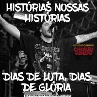 HISTÓRIAS NOSSAS HISTÓRIASDIAS DE LUTA, DIAS DE GLÓRIA