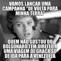 VAMOS LANÇAR UMA CAMPANHA