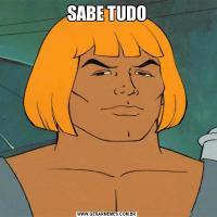 SABE TUDO