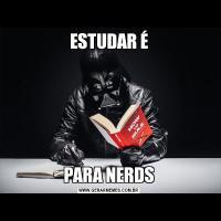 ESTUDAR ÉPARA NERDS