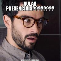 AULAS PRESENCIAIS????????