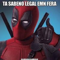 TA SABENO LEGAL EMN FERA