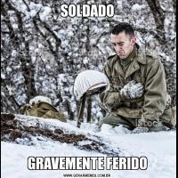 SOLDADOGRAVEMENTE FERIDO