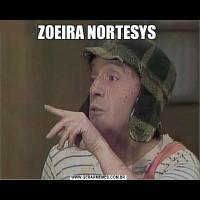ZOEIRA NORTESYS