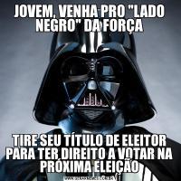 JOVEM, VENHA PRO
