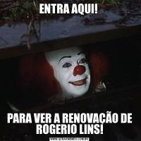 ENTRA AQUI! PARA VER A RENOVAÇÃO DE ROGERIO LINS!