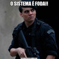 O SISTEMA É FODA!!