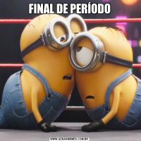 FINAL DE PERÍODO
