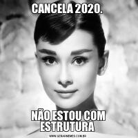 CANCELA 2020. NÃO ESTOU COM ESTRUTURA