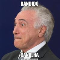 BANDIDOCANALHA