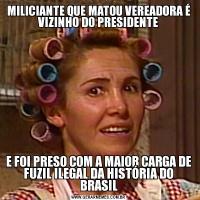 MILICIANTE QUE MATOU VEREADORA É VIZINHO DO PRESIDENTEE FOI PRESO COM A MAIOR CARGA DE FUZIL ILEGAL DA HISTÓRIA DO BRASIL