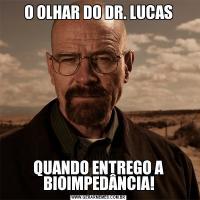 O OLHAR DO DR. LUCASQUANDO ENTREGO A BIOIMPEDÂNCIA!