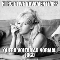 HTPC E LIVE NOVAMENTE AFFQUERO VOLTAR AO NORMAL LOGO