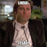 LINDA!TESÃO!