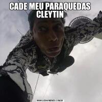 CADE MEU PARAQUEDAS CLEYTIN