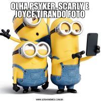 OLHA PSYKER, SCARLY E JOYCE TIRANDO FOTO