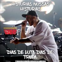 HISTORIAS NOSSAS HISTORIASDIAS DE LUTA DIAS DE TROPA