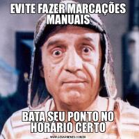 EVITE FAZER MARCAÇÕES MANUAISBATA SEU PONTO NO HORÁRIO CERTO